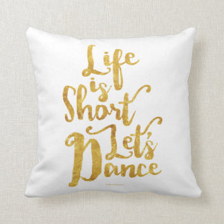 Life Is Short Let's Dance Throw Pillow