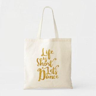 Life Is Short Let's Dance Tote Bag