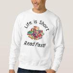 Life is Short Light Sweatshirt, 2 colors Pull Over Sweatshirt