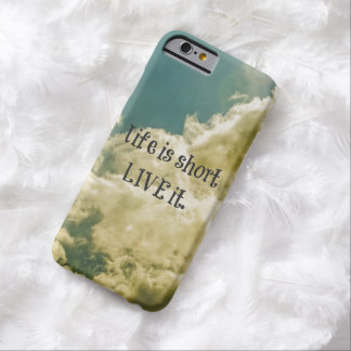 Life is short, Live it Quote Barely There iPhone 6 Case