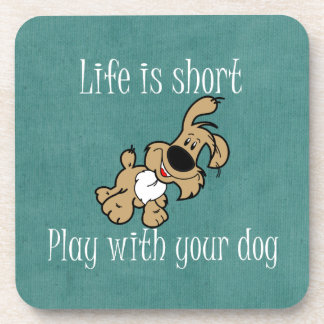 Life is short, Play with your dog Beverage Coasters