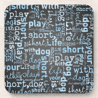Life Is Short Play With Your Dog Drink Coaster
