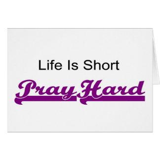 Life is short, Pray hard christian gift Card