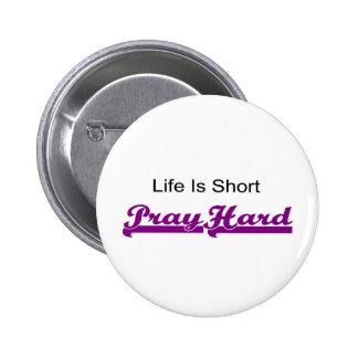 Life is short, Pray hard christian gift Pinback Button