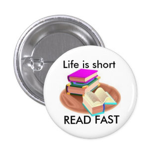 Life is short, READ FAST Pins