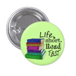 Life is Short. Read Fast. Button