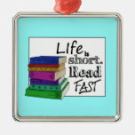 Life is Short. Read Fast. Christmas Tree Ornament