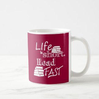 Life is Short, Read Fast Coffee Mug