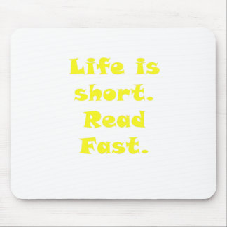 Life is Short Read Fast Mouse Pad
