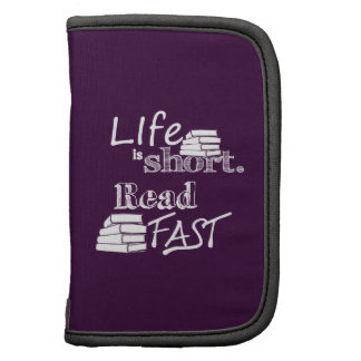 Life is Short, Read Fast Organizers