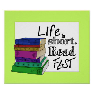 Life is Short Read Fast Poster