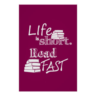 Life is Short, Read Fast Poster