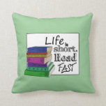 Life is Short. Read Fast. Throw Pillows