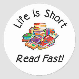 Life is Short Round Stickers, 2 sizes