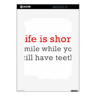 Life Is Short, Smile While You Still Have Teeth Decals For iPad 2