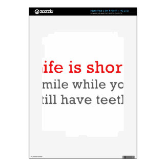 Life Is Short, Smile While You Still Have Teeth iPad 3 Skins