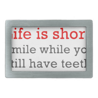 Life Is Short, Smile While You Still Have Teeth Rectangular Belt Buckle