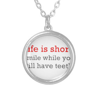 Life Is Short, Smile While You Still Have Teeth Silver Plated Necklace