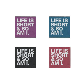 Life is Short & So Am I Funny Quote Stone Magnet