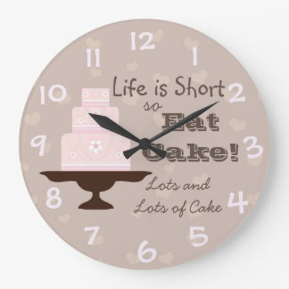 """Life is Short so Eat Cake"" Large Clock"