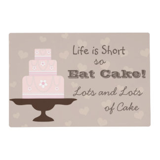 """""""Life is short, so eat cake"""" Placemat"""