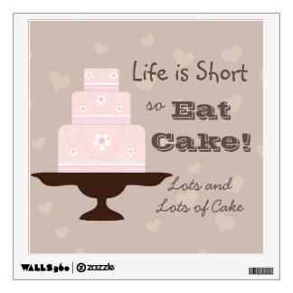 """Life is Short so Eat Cake"" Wall Sticker"