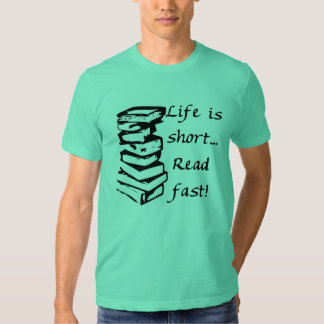 Life is short- t-shirt