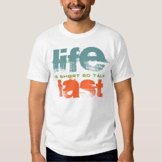Life Is Short Talk Fast Text Design T-shirt