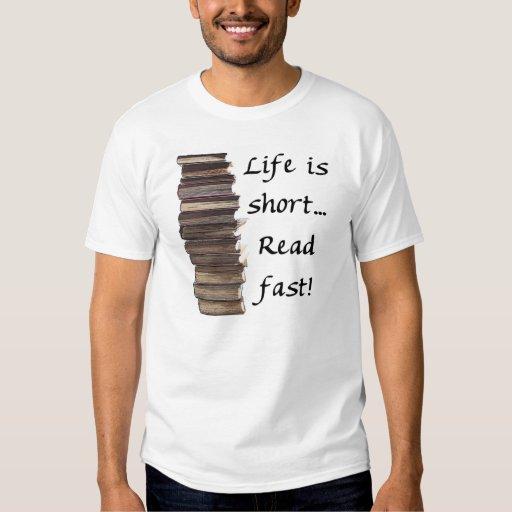 Life is short... tee shirt