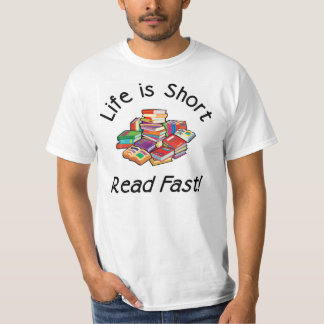 Life is Short Value T, sizes S-4X Shirt