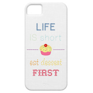 Life IS shorts, eat dessert first iPhone SE/5/5s Case