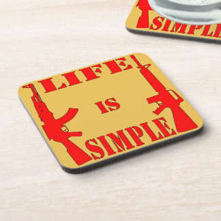 Life Is Simple AK-47 AR-15 Drink Coaster