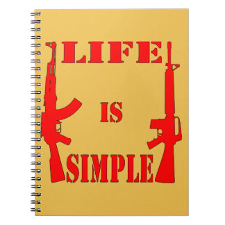 Life Is Simple AK-47 AR-15 Spiral Notebook