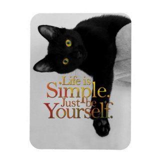 Life Is Simple Be Yourself Cat Inspirational Quote Magnet