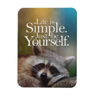 Life Is Simple Be Yourself Inspirational Quote Magnet