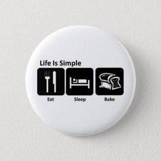 Life is simple Eat sleep bake Pinback Button
