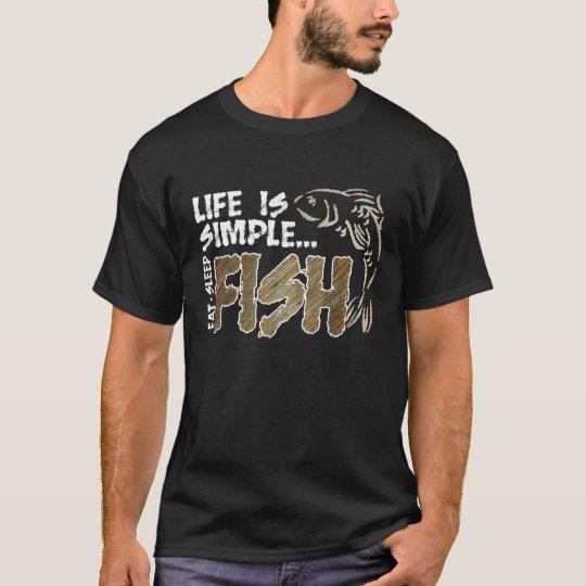 Life Is Simple Eat Sleep Fish T-Shirt