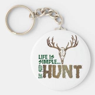 Life is Simple. Eat Sleep Hunt. Key Chains