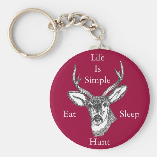 Life Is Simple Eat, Sleep, Hunt! Keychain
