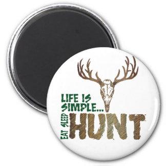 Life is Simple. Eat Sleep Hunt. Magnet