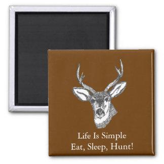 Life Is Simple Eat, Sleep, Hunt! Magnet