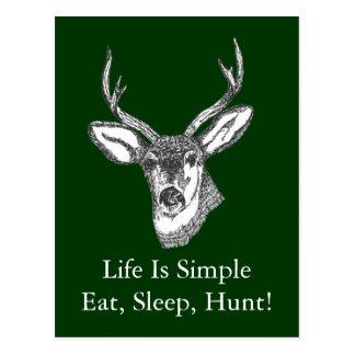 Life Is Simple Eat, Sleep, Hunt! Post Cards