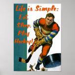 Life is Simple Eat Sleep Play Hockey Poster