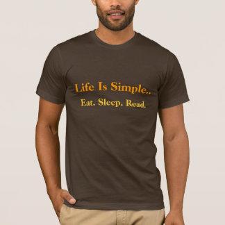 Life Is Simple  Eat. Sleep. Read. T-Shirt