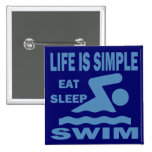 Life is Simple, Eat Sleep Swim 2 Inch Square Button
