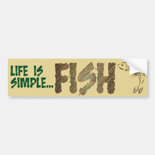 Life Is Simple FISH Bumper Sticker