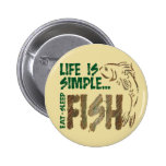 Life is Simple Fish Pins
