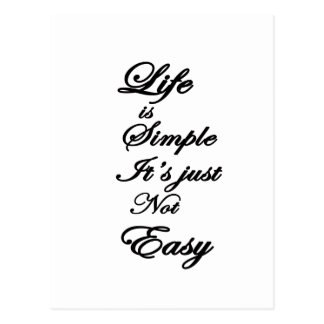 life is simple it is not easy postcard