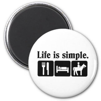 Life is simple magnet