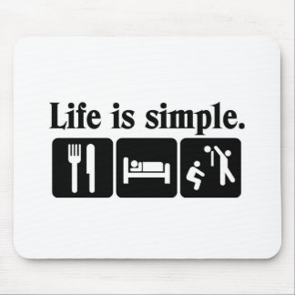 Life is simple mouse pad